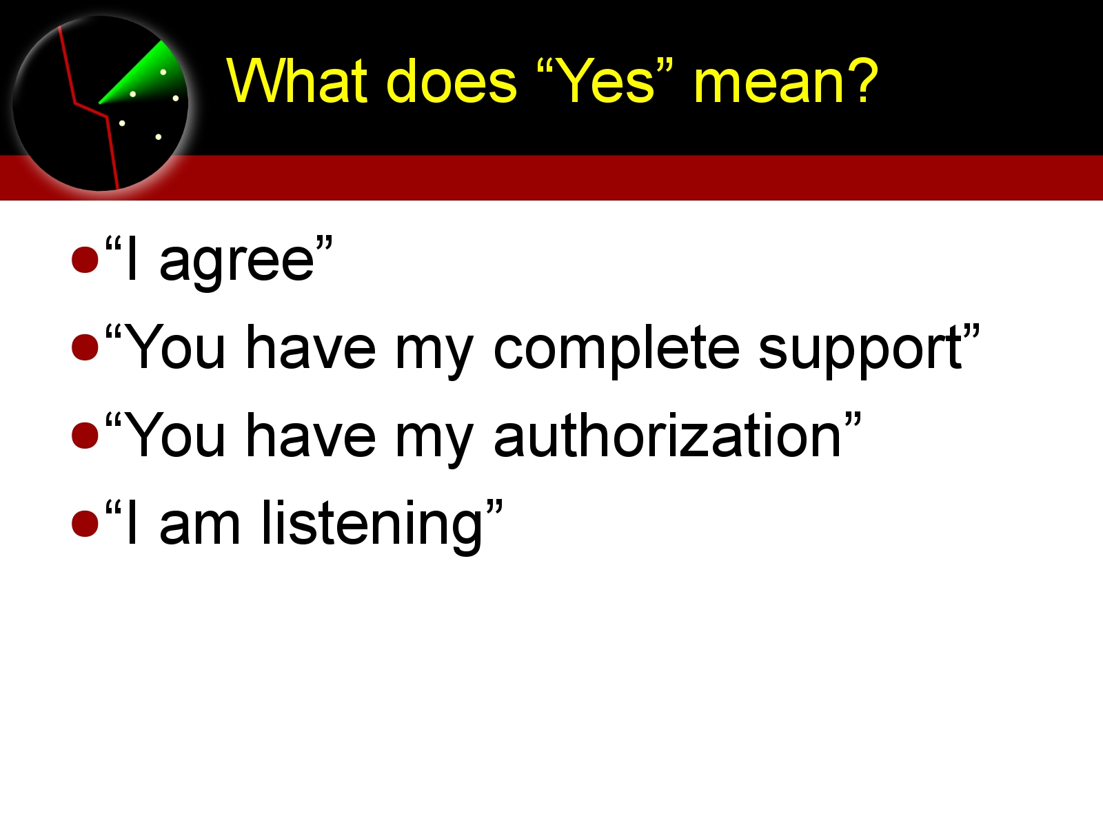 What does Yes mean?