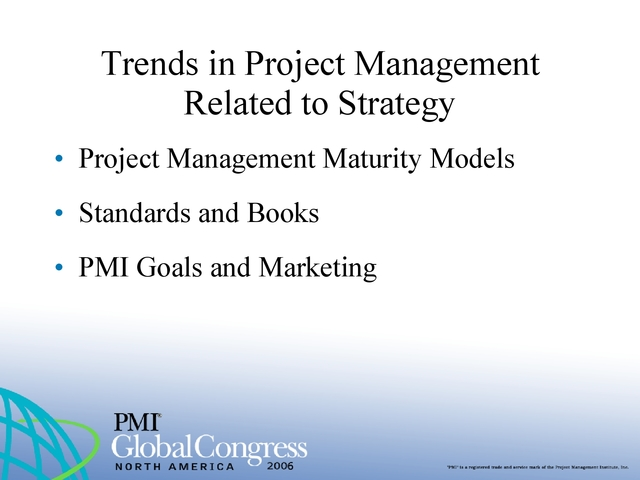 Trends in the PM World